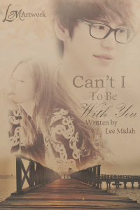 Cant i to be with you by lee midah