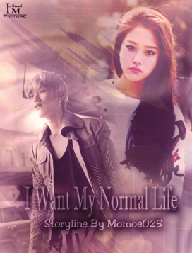 Request to Momoe025 - I Want My Normal Life